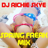 Spring Freak Mix - DJ Richie Skye