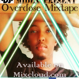 #Dj Calvin Midex Present #Overdose Mixtape