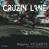 CRUZIN' LANE by DJ SUERTE (2019.March)