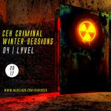 CEH Criminal Winter Sessions | 04 LYVEL