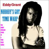 EDDY GRANT - NOBODY'S GOT TIME WARP - THE BOBBY BUSNACH ZONED OUT REMIX-17.22