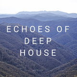 Echoes of Deep House