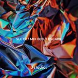SLCTR / MIX 008 // ESCAPE