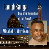 Episode 8 - LaughSauga's Featured Comedian of The Week : Michael G. Morrison