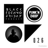 Black TECHNO Friday Podcast #026 by Durtysoxxx (Funk'n Deep)