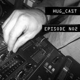 HUG_CAST - Episode N02
