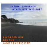 LAWd Soundsystem Vol. 5.7 samuel lawrence live dj mix 2-23-17