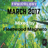 Fusicology March 2017 Mix by Fleetwood Magneto