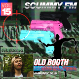 SCUMMY FM VOL. 15: HOSTED BY OLD BOOTH (@kudatah)