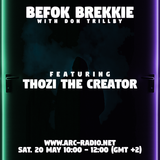 Befok Brekkie Episode 18 - Thozi the Creator