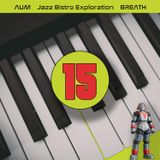 Jazzy Instrumental Hip Hop - Underground Hip Hop - Trip Hop - Downtempo - Jazz Bistro Exploration 15