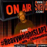 #HeavyWeightSLAPZ Radio #1