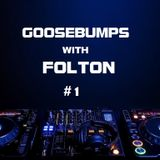 Goosebumps with Folton #1