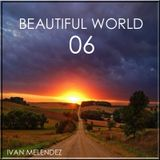 Beautiful World Episode 06 (Mixed By Ivan Melendez6
