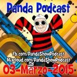 Panda Show - Marzo 03, 2015 - Podcast
