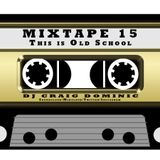 Mixtape 15: This is Old School