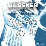 Bassner - Radio Show - You Can Do It PRESENT Teva Honura - #YCDI011