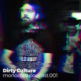 Monocord Podcast 001 - Dirty Culture