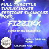 FULL THROTTLE'S SUNDAY HOUSE SESSION ON FORTHELOVEOFHOUSE.ORG FIZZIKX SHOWCASE