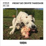 Front de Crypte Takeover #6