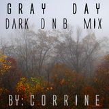 GRAY DAY Dark DnB Mix