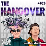 The Hangover - Episode #020 W/ Johnny Meehan