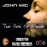 The Art of Music 056 with John Mig - Guest Mix Andy Duguid
