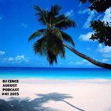 DJ CENCE AUGUST PODCAST #41 2015
