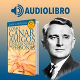 Audiolibro - Como Ganar Amigos e Influir sobre las Personas - Dale Carnegie