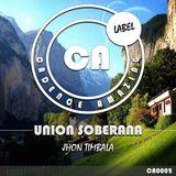 Jhon Timbala - Union Soberana ( Original Mix ) CA0002 [ Cadence Amazing ]