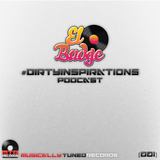 El-Budge - #DirtyInspiration's - Podcast (001)