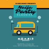 DJ Dee Money Presents Naija Party Classics