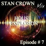 Stan Crown - House Explosion Episode #7