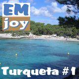EMjoy - Turqueta #1