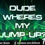 Dude wheres my jump up (Jump up mix)