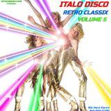 ITALO DISCO RETRO CLASSIX VOL.5 (Non-Stop 80s Hits Mix) Various Artists