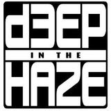 DEEP in the HAZE radio show #52 on www.d3ep.com Birthday Special