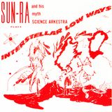 Sun Ra Mastering comparison for Interstellar Low Ways from Interstellar Low Ways