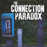 The Connection Paradox Week 3