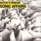 Anton Kubikov - Sonic Affairs