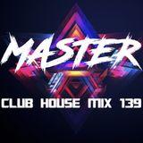 MasterDj - Club House Mix 139