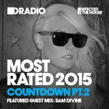 Defected In The House Radio - Most Rated Countdown Part 2 14.12.15 Guest Mix Sam Divine