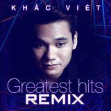Việt Mix - Album Khắc Việt 2017 - DJ Tùng Tee Mix