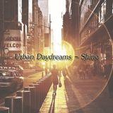 Urban Daydreams - Shine