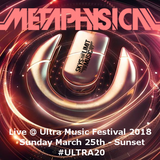 Metaphysical - Live @ Ultra Music Festival 2018