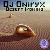 Dj Oniryx - Desert Ironing (Maninkari Crew ~ 12-10-2010)