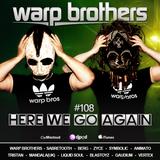 Warp Brothers - Here We Go Again Radio #108