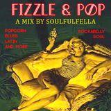 Fizzle & Pop