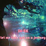 DJ-EK - Let me take you on a journey