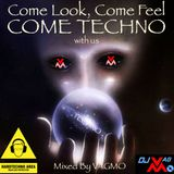 Come Look Come Feel Come TECHNO with us